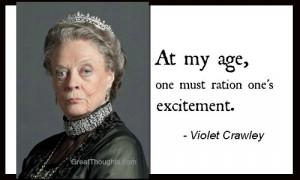 Violet Crawley Downton Abbey Quote