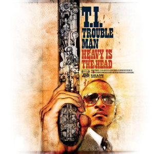 Review: T.I. - Trouble Man: Heavy Is The Head