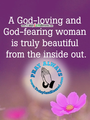 god-loving-and-god-fearing-woman-is-truly-beautiful-from-the-inside ...