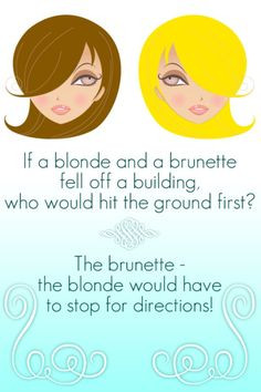 ... blondes jokes funny quotes funny stuff brunettes jokes blondes vs