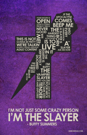 Buffy the Vampire Slayer Buffy Quote Poster