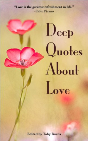 deeplovequotesgwr.word...Deep Quotes About Love