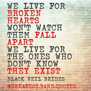 Instagram photo by greatest.band.quotes - We live for broken hearts ...