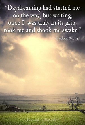 Eudora Welty quote | Journaling can help you transform your dreams ...