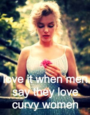 Love When Men Say They Love Curvy Women