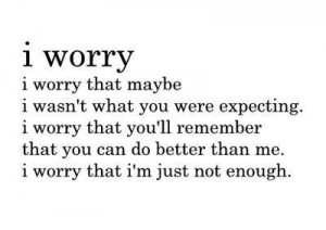 quote #worry #notgoodenough #iworry #feelings #stress #confused # ...
