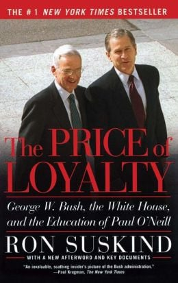 ... : George W. Bush, the White House, and the Education of Paul O'Neill