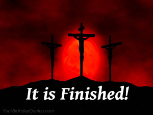 easter-good-friday-jesus-christ-scriptures-it-is-finished