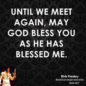 God Has Blessed Me With You Quotes ~ Elvis Presley Quotes | QuoteHD