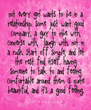 not every girl wants to be in a relationship some just want good ...