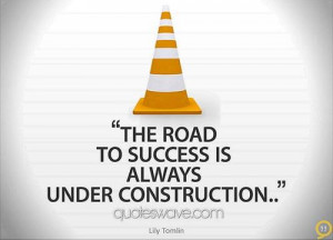 ... always under construction. / Lily Tomlin Picture Quotes / Quoteswave