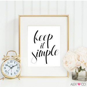 Quotes, Keep It SImple, Quote Print, Kitchen Printable, Simple Quote ...