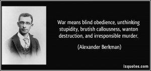... , wanton destruction, and irresponsible murder. - Alexander Berkman