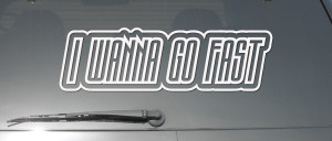 ... GO FAST FUNNY QUOTE RACE CAR DRIFT WINDOW VINYL DECAL STICKER (I-1