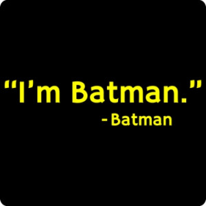 Funny Batman Quote Shirt