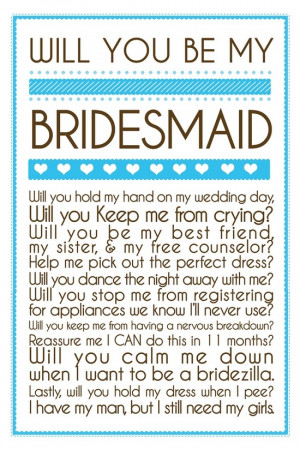 "... Now it's time to ask your girls, ""Will you be my bridesmaid"