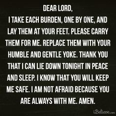 ... me safe. I am not afraid because you are always with me. Amen ️