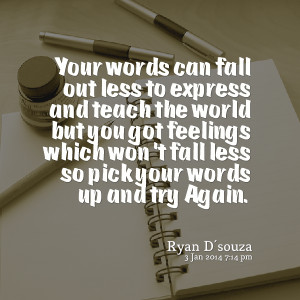Express Your Feelings Quotes Quotes picture: your words can