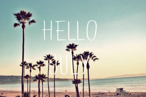 Hello summer and july