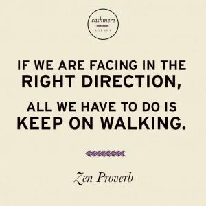 ... keep on walking. -Zen Proverb #Wisewords #Quotes #Quotestoliveby #Zen