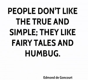And Simple They Like Fairy Tales And Humbug Edmond De Goncourt