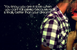 You Know You Are In Love When You Can't Fall Asleep Because Reality ...