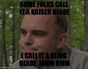Funny Sling Blade Quotes
