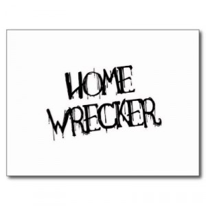 homewrecker quotes