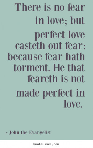 Quotes About Fear Of Love More love quotes