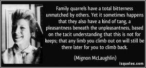 Family quarrels have a total bitterness unmatched by others. Yet it ...