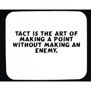 tact is a fine art quote. life lessons. advice. wisdom. relationships.
