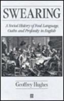 Swearing: A Social History of Foul Language, Oaths & Profanity in ...