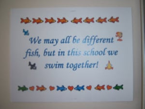 We may all be different fish, but in this school we swim together!