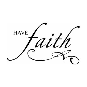 Quotes Faith About Have
