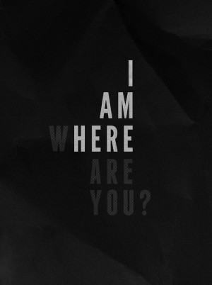 am here. Where are you?