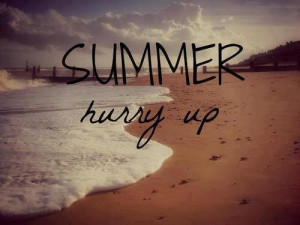 beach, bikini, hurry up summer, i miss summer, ocean, quote, quotes ...