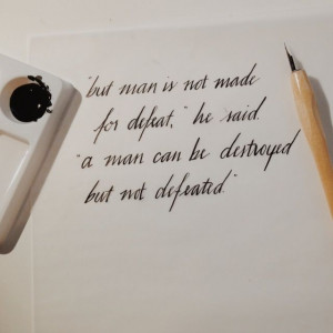quote from The Old Man and the Sea by Ernest Hemingway calligraphy by ...