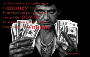 ... this image include: money, power, quotes, scarface and tony montana