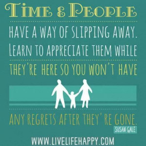 Appreciate people now.