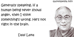 ... being never shows anger, then I think something's wrong. He's not