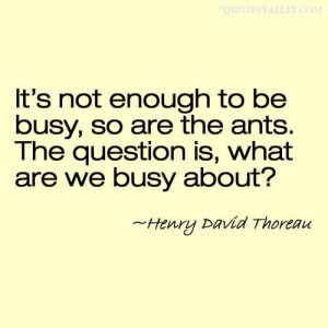 It's Not Enough To Be Busy