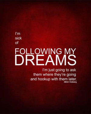 Following My Dreams Red 8x10 Poster - Mitch Hedberg Quote Poster ...