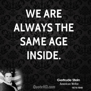 Gertrude Stein Age Quotes