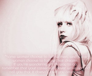 Lady Gaga Quotes Career Lady gaga + quote by