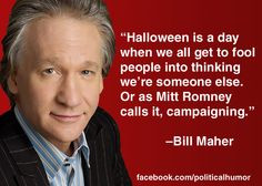 Bill Maher on Halloween More