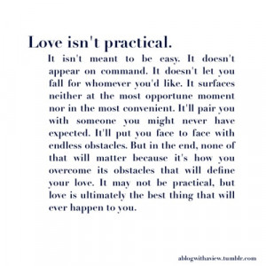 ... practical, it's ultimately the best thing that will ever happen to you