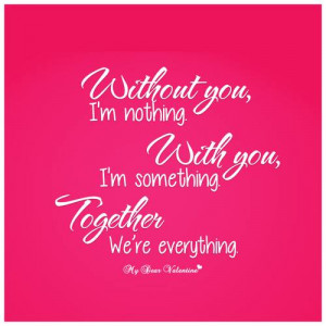 without you i m nothing with you i m something together we re ...