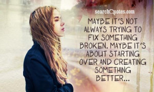 Maybe it's not always trying to fix something broken. Maybe it's about ...