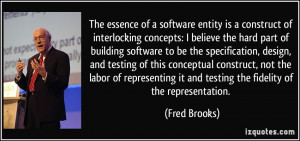 essence of a software entity is a construct of interlocking concepts ...