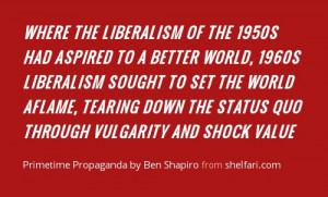 Primetime Propaganda by Ben Shapiro.. I have hope :) ...the kids are ...